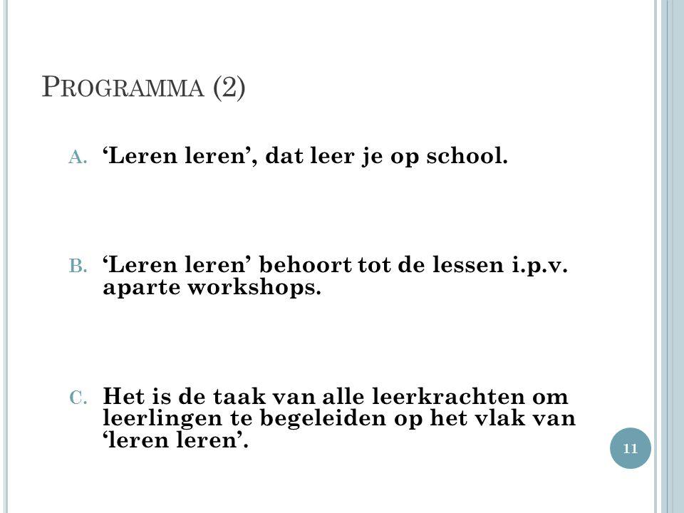 Programma (2) 'Leren leren', dat leer je op school.