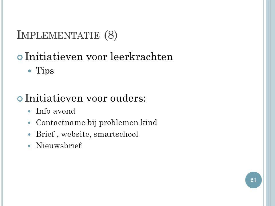 Implementatie (8) Initiatieven voor leerkrachten