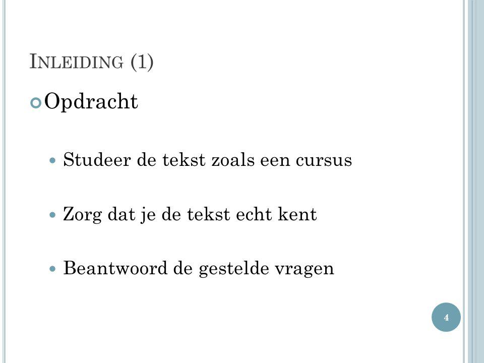 Opdracht Inleiding (1) Studeer de tekst zoals een cursus