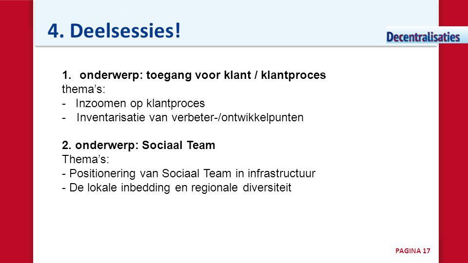 4. Deelsessies! onderwerp: toegang voor klant / klantproces thema's: