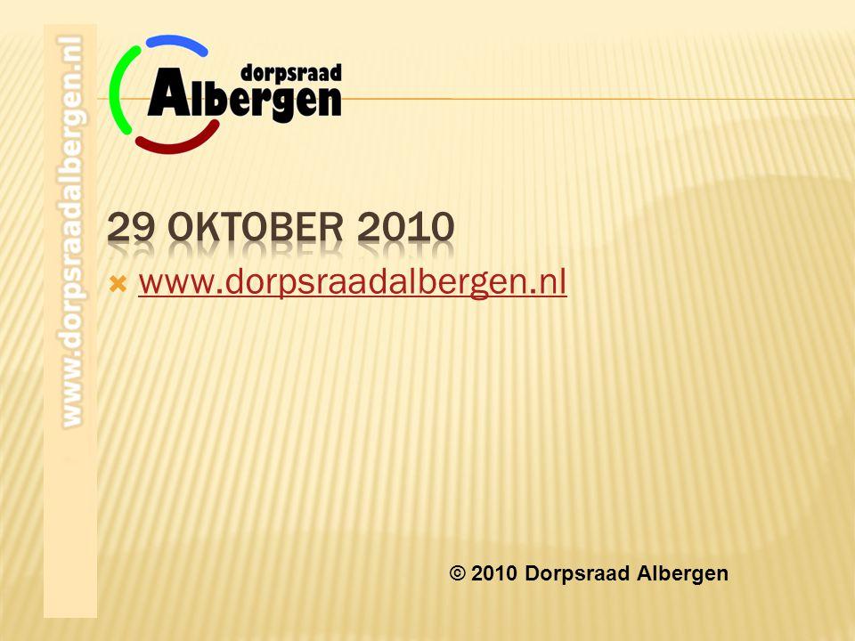29 Oktober 2010 www.dorpsraadalbergen.nl © 2010 Dorpsraad Albergen