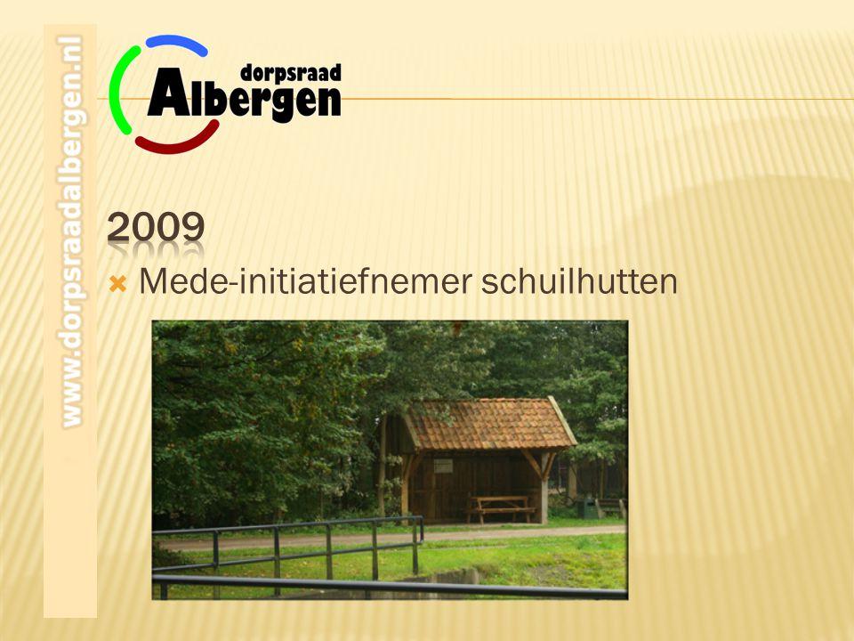 2009 Mede-initiatiefnemer schuilhutten