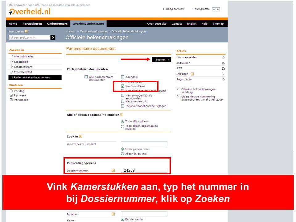 24269 Vink Kamerstukken aan, typ het nummer in bij Dossiernummer, klik op Zoeken