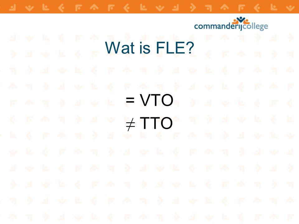 Wat is FLE = VTO ≠ TTO