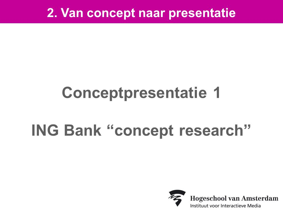Conceptpresentatie 1 ING Bank concept research