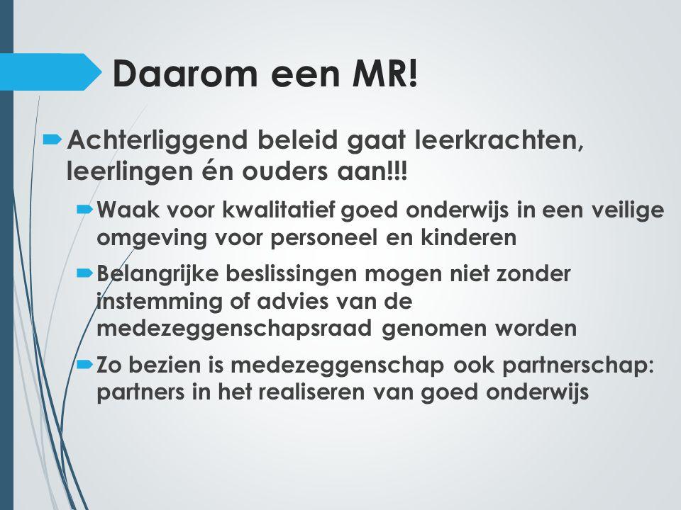 Daarom een MR! Achterliggend beleid gaat leerkrachten, leerlingen én ouders aan!!!