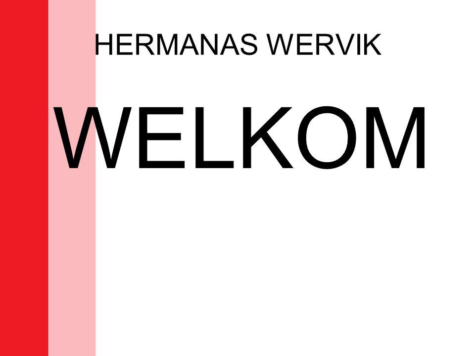 HERMANAS WERVIK WELKOM
