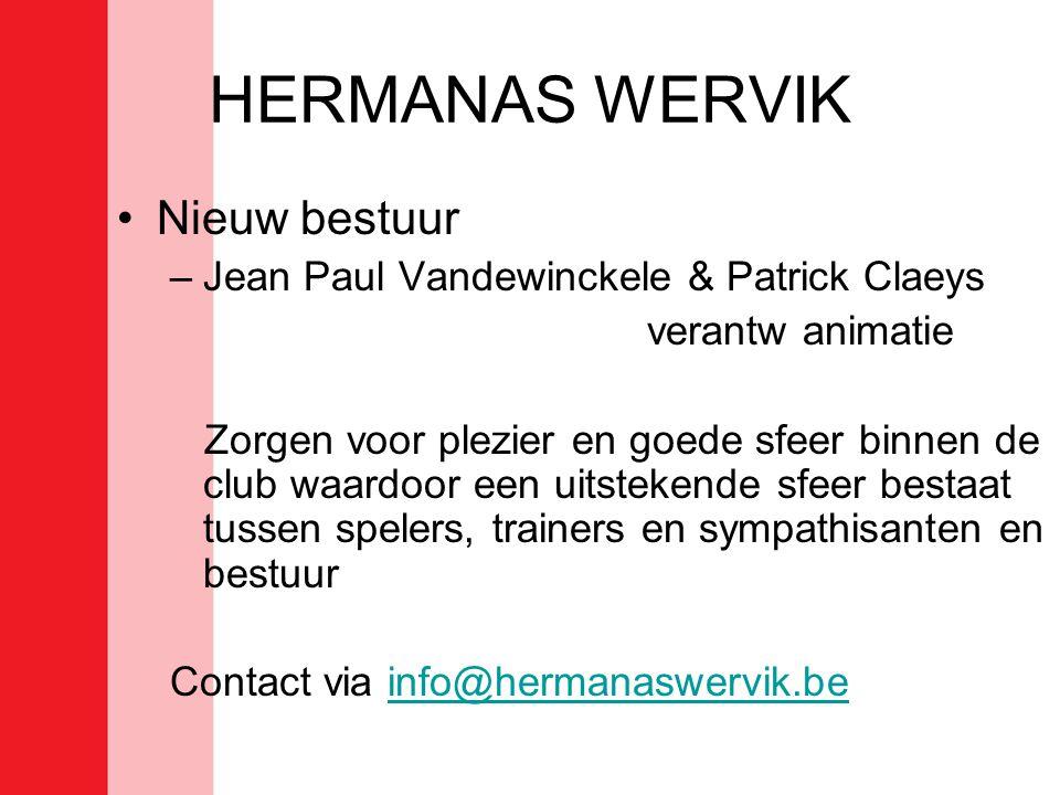 HERMANAS WERVIK Nieuw bestuur Jean Paul Vandewinckele & Patrick Claeys