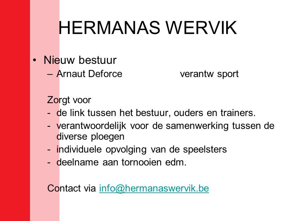 HERMANAS WERVIK Nieuw bestuur Arnaut Deforce verantw sport Zorgt voor