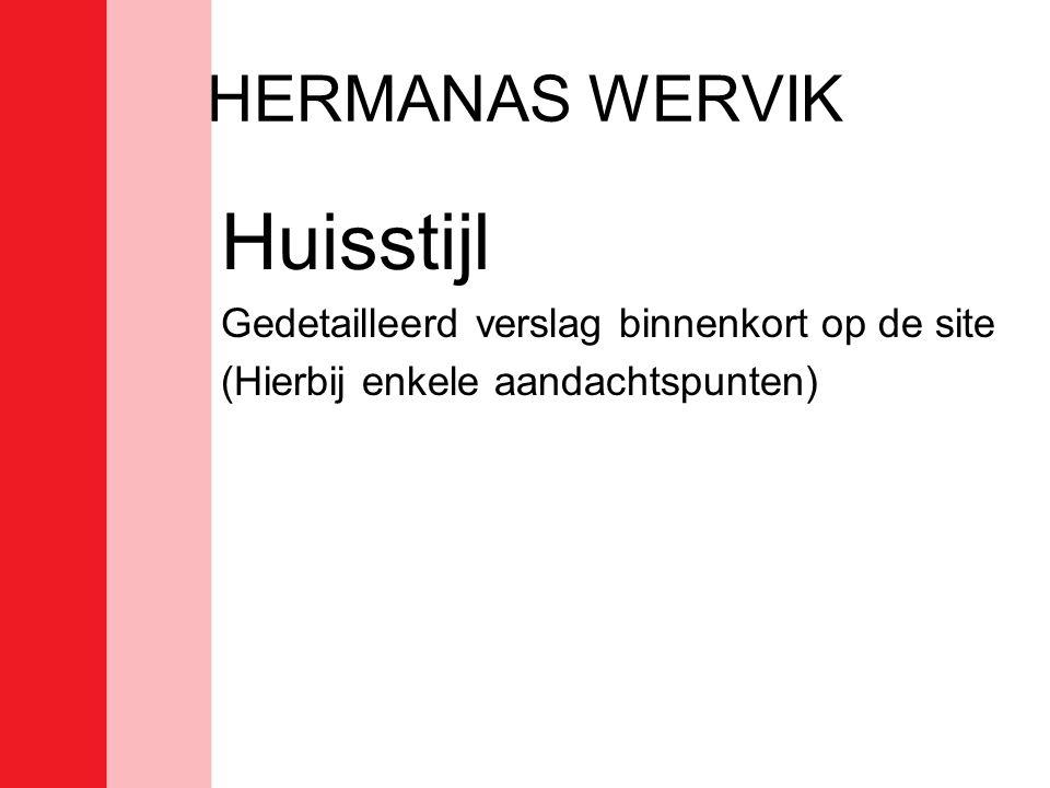 Huisstijl HERMANAS WERVIK Gedetailleerd verslag binnenkort op de site