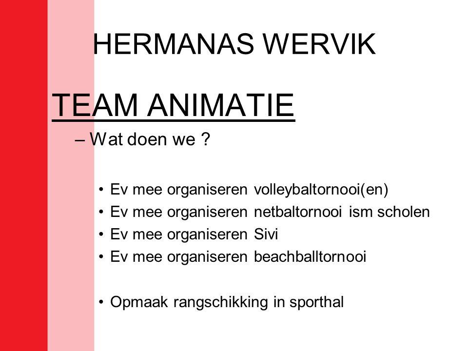 TEAM ANIMATIE HERMANAS WERVIK Wat doen we
