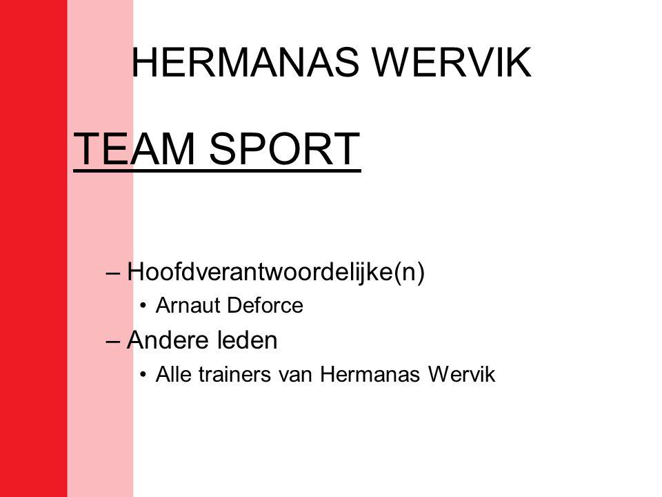 TEAM SPORT HERMANAS WERVIK Hoofdverantwoordelijke(n) Andere leden