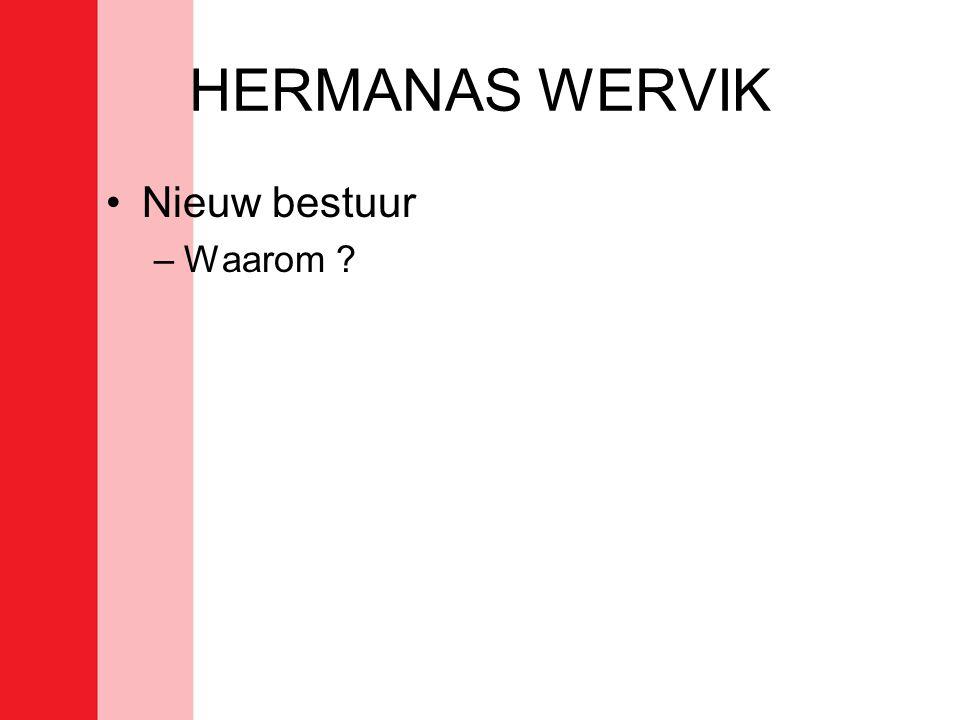 HERMANAS WERVIK Nieuw bestuur Waarom
