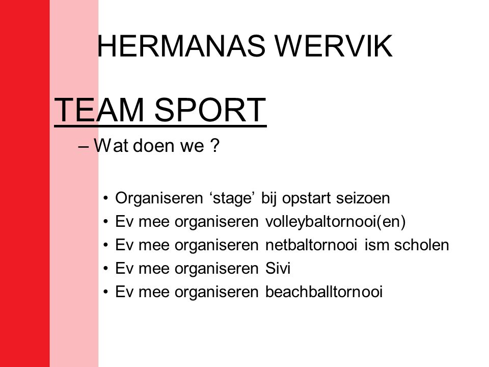 TEAM SPORT HERMANAS WERVIK Wat doen we