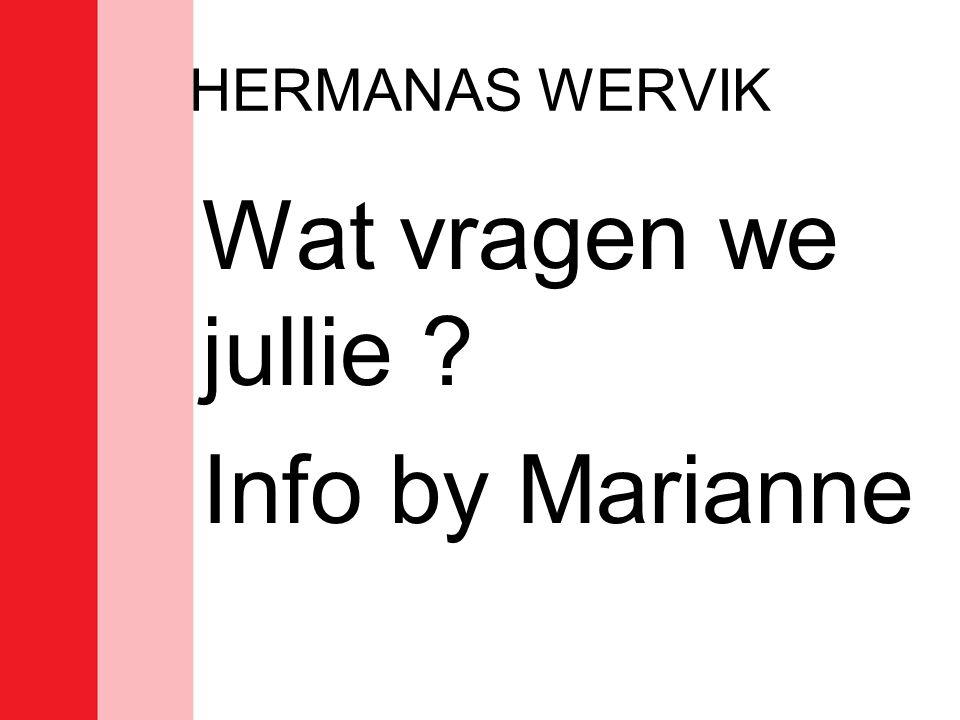 HERMANAS WERVIK Wat vragen we jullie Info by Marianne