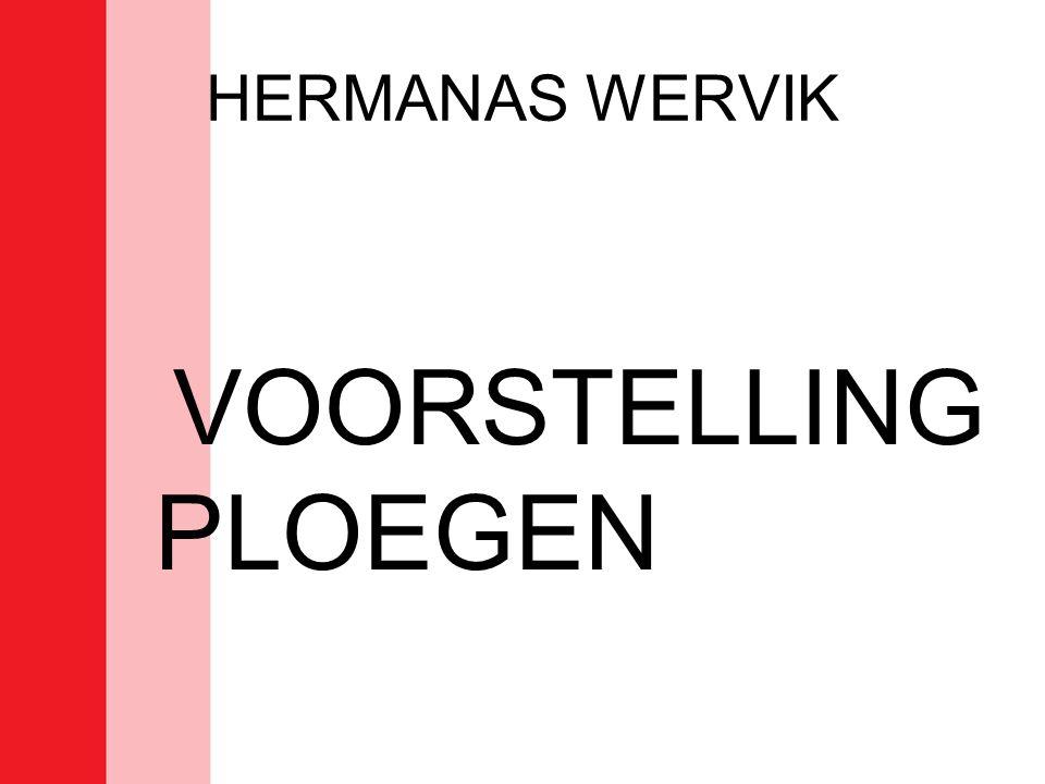 HERMANAS WERVIK VOORSTELLING PLOEGEN