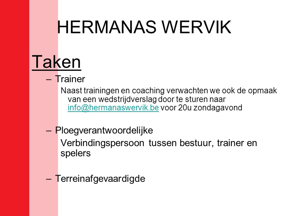 HERMANAS WERVIK Taken Trainer Ploegverantwoordelijke