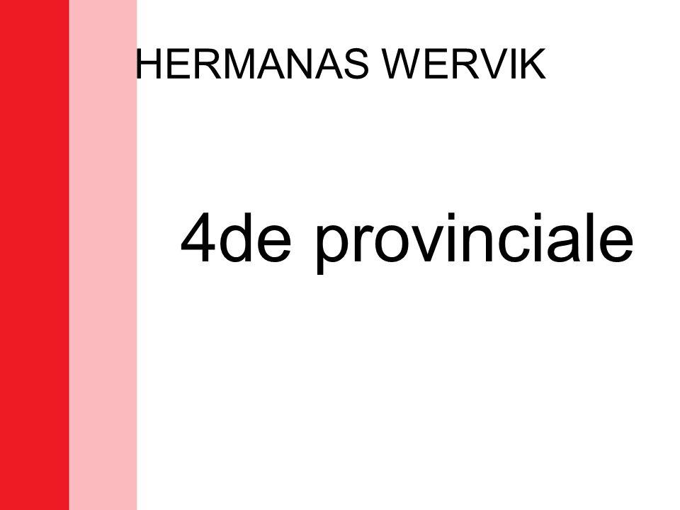 HERMANAS WERVIK 4de provinciale