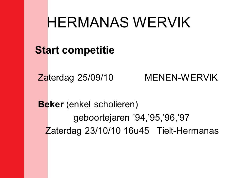 HERMANAS WERVIK Start competitie Zaterdag 25/09/10 MENEN-WERVIK