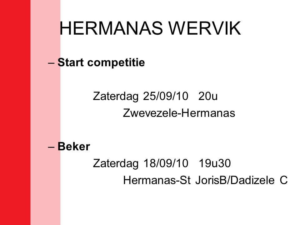 HERMANAS WERVIK Start competitie Zaterdag 25/09/10 20u