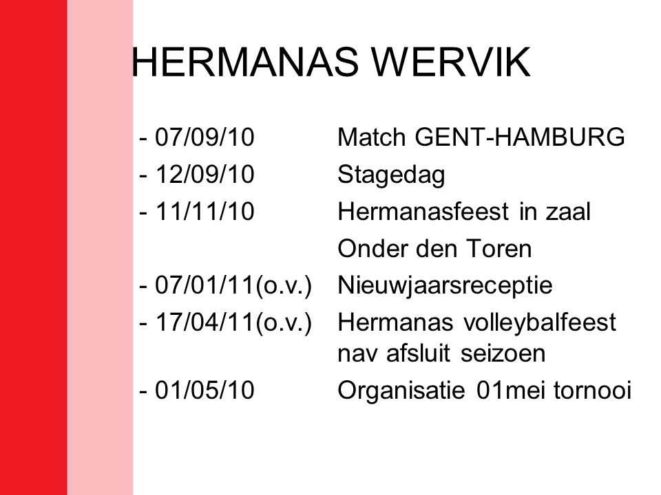HERMANAS WERVIK - 07/09/10 Match GENT-HAMBURG - 12/09/10 Stagedag