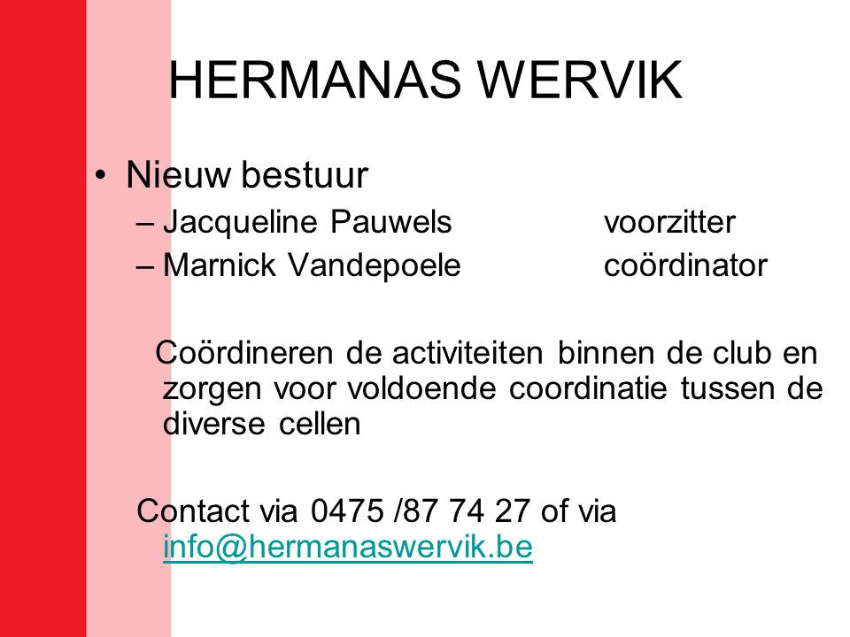 HERMANAS WERVIK Nieuw bestuur Jacqueline Pauwels voorzitter