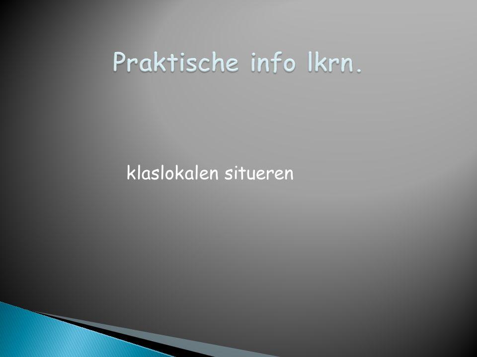Praktische info lkrn. klaslokalen situeren
