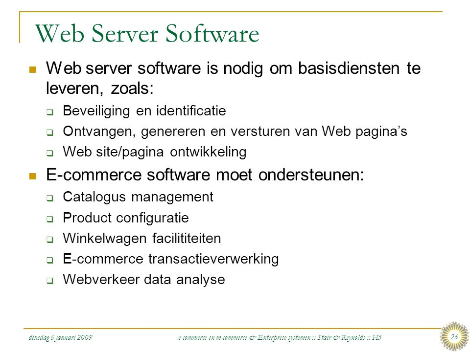 Web Server Software Web server software is nodig om basisdiensten te leveren, zoals: Beveiliging en identificatie.