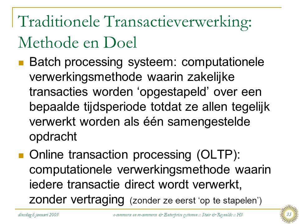 Traditionele Transactieverwerking: Methode en Doel