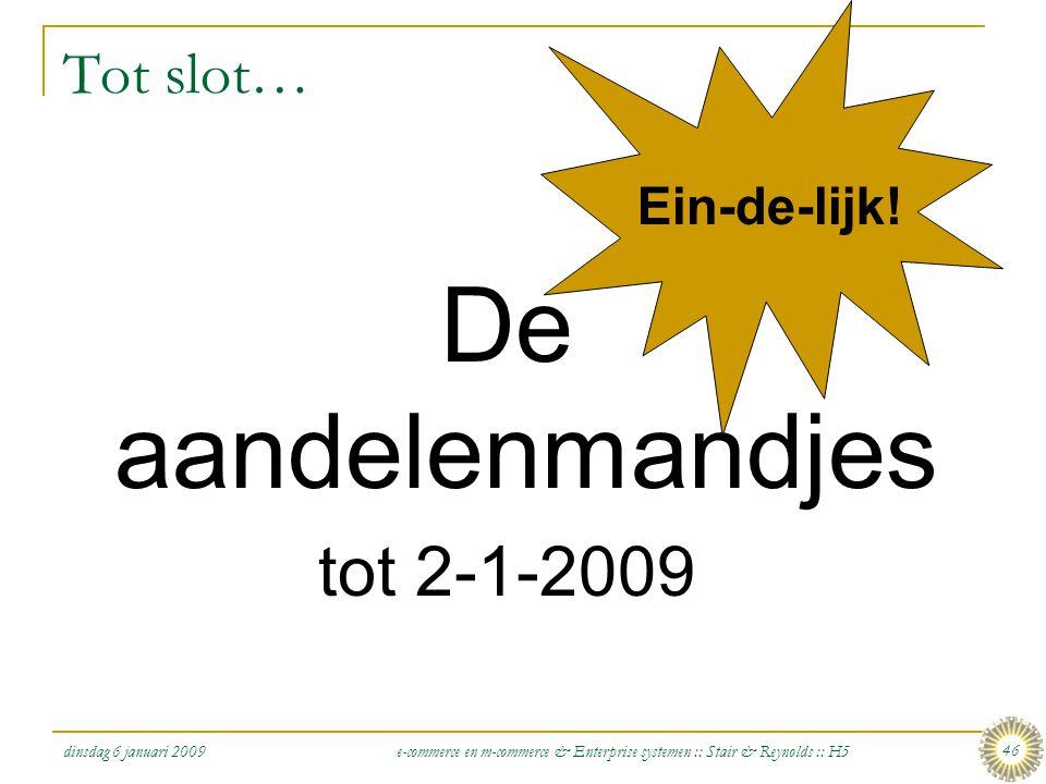 De aandelenmandjes tot 2-1-2009 Tot slot… Ein-de-lijk!