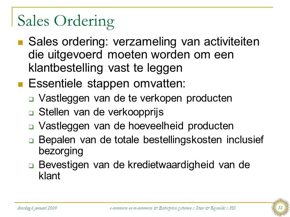 Sales Ordering Sales ordering: verzameling van activiteiten die uitgevoerd moeten worden om een klantbestelling vast te leggen.