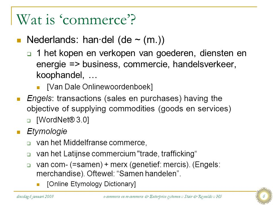 Wat is 'commerce' Nederlands: han·del (de ~ (m.))