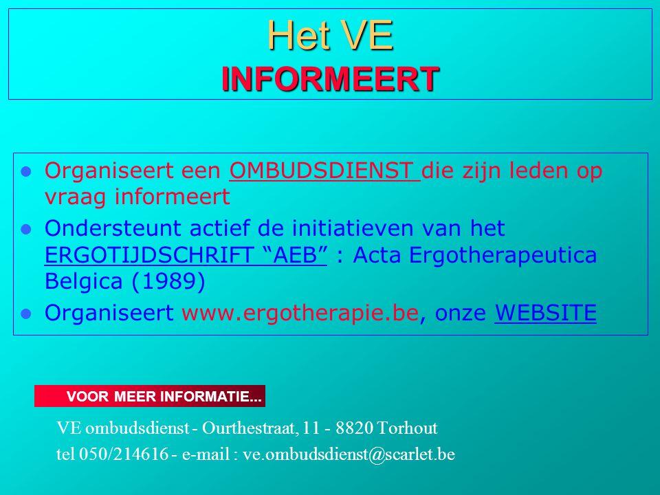 Het VE INFORMEERT Organiseert een OMBUDSDIENST die zijn leden op vraag informeert.