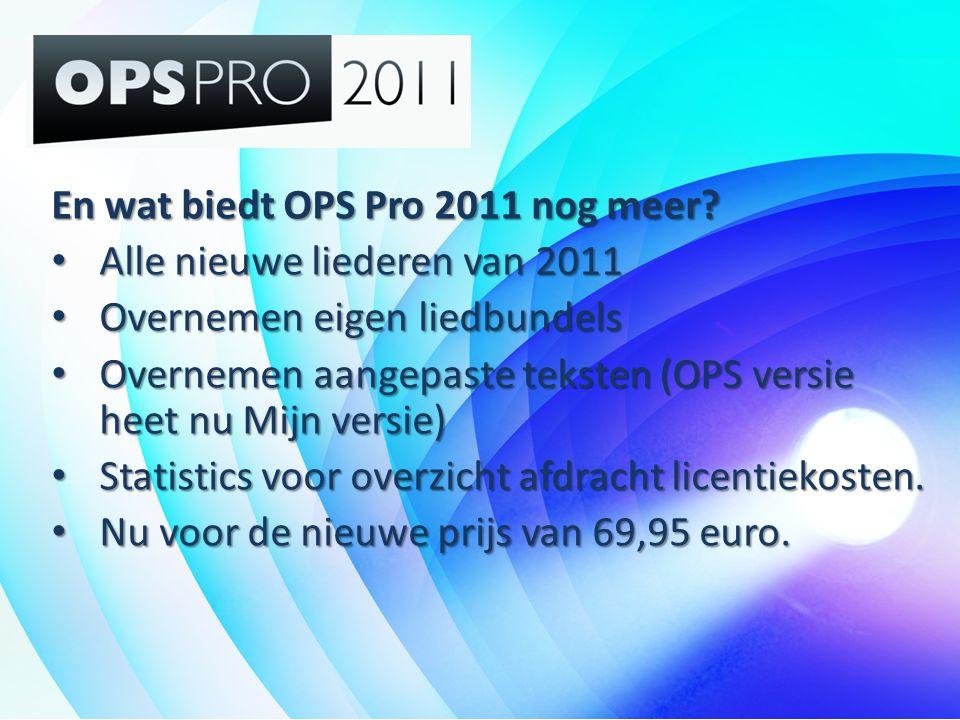 En wat biedt OPS Pro 2011 nog meer
