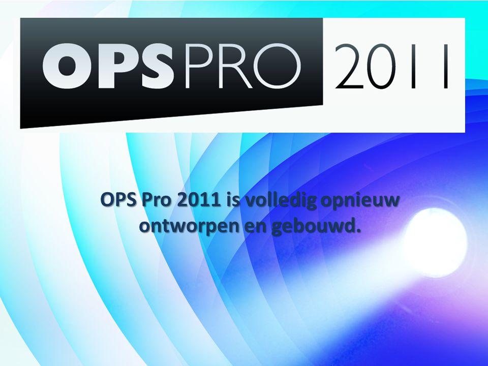 OPS Pro 2011 is volledig opnieuw ontworpen en gebouwd.