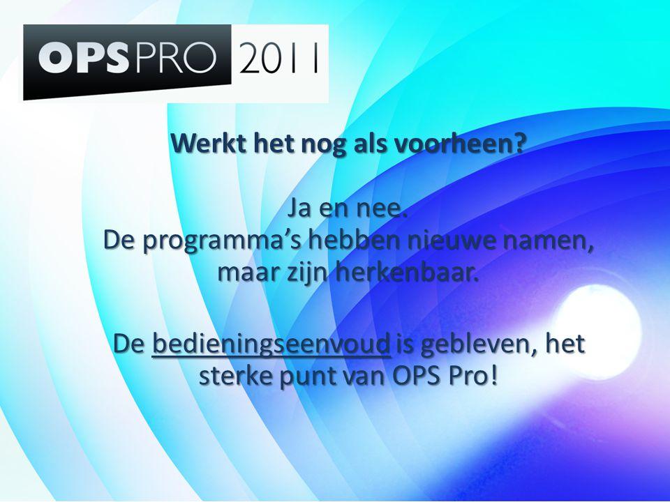 De bedieningseenvoud is gebleven, het sterke punt van OPS Pro!