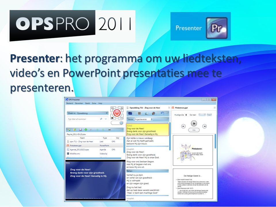 Presenter: het programma om uw liedteksten, video's en PowerPoint presentaties mee te presenteren.