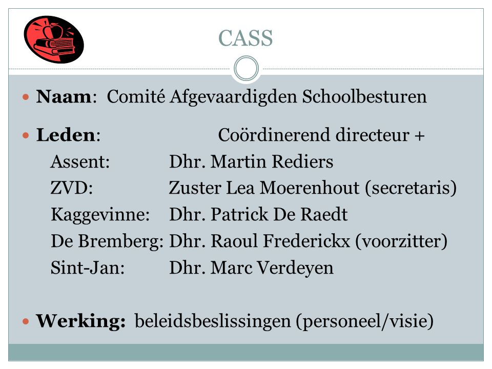 CASS Naam: Comité Afgevaardigden Schoolbesturen