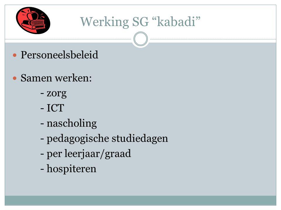 Werking SG kabadi Personeelsbeleid Samen werken: - zorg - ICT