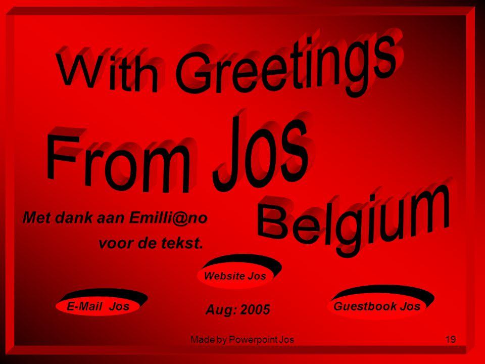 With Greetings From Jos Belgium Met dank aan Emilli@no voor de tekst.