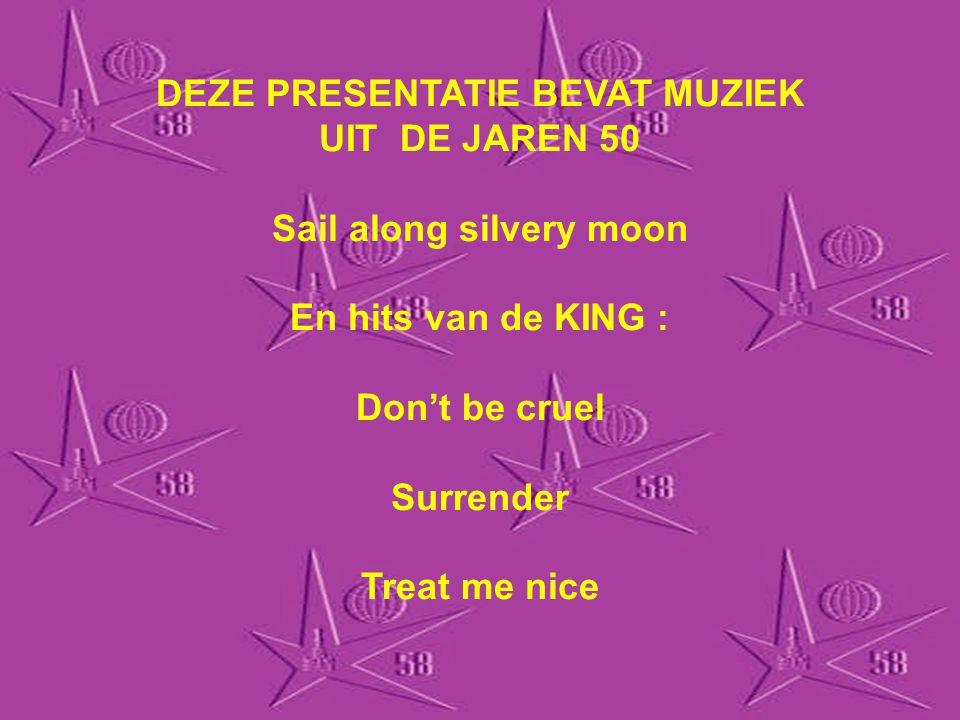 DEZE PRESENTATIE BEVAT MUZIEK UIT DE JAREN 50 Sail along silvery moon