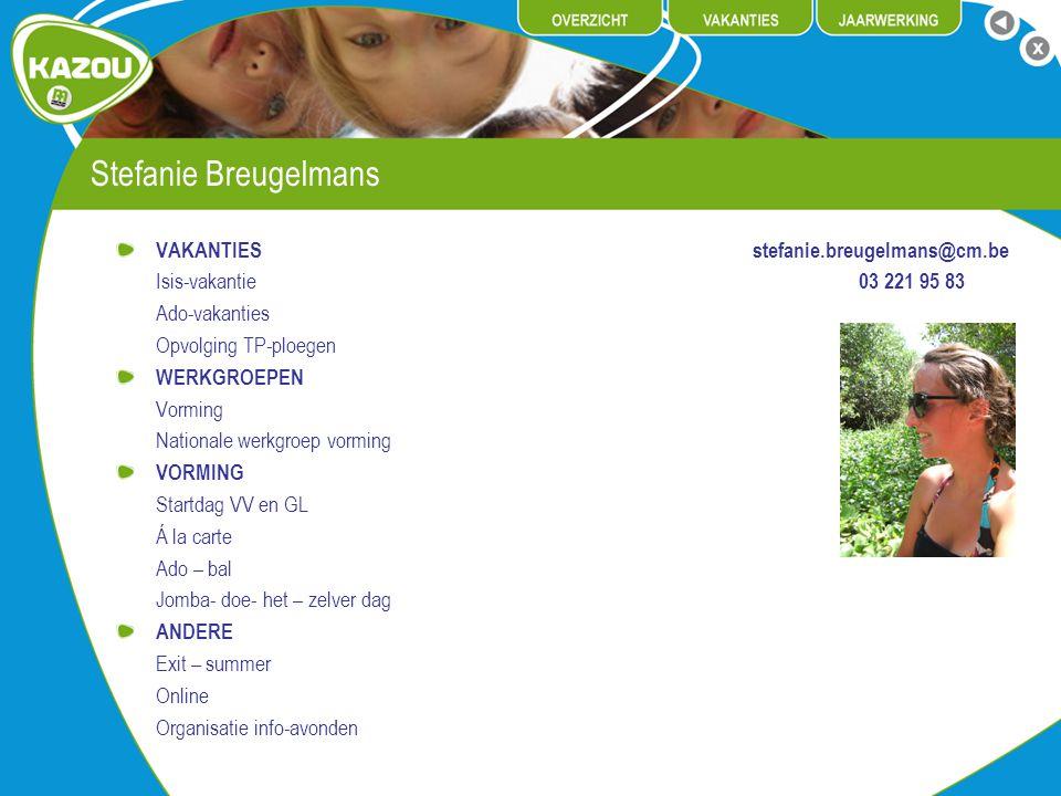 Stefanie Breugelmans VAKANTIES stefanie.breugelmans@cm.be