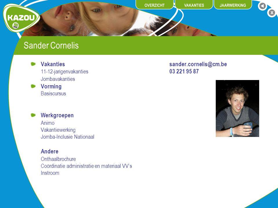 Sander Cornelis Vakanties sander.cornelis@cm.be