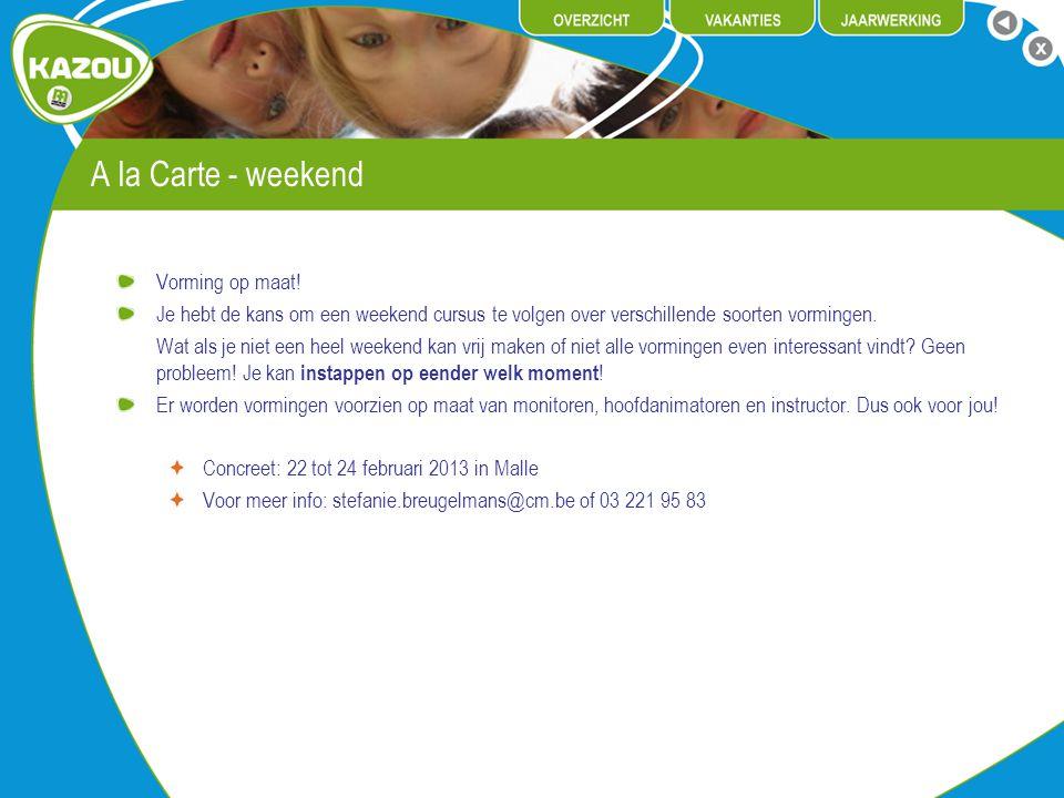 A la Carte - weekend Vorming op maat!