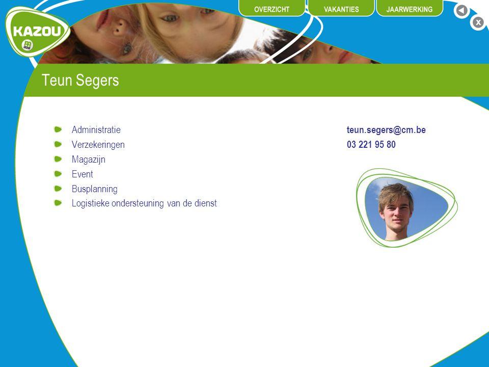 Teun Segers Administratie teun.segers@cm.be Verzekeringen 03 221 95 80