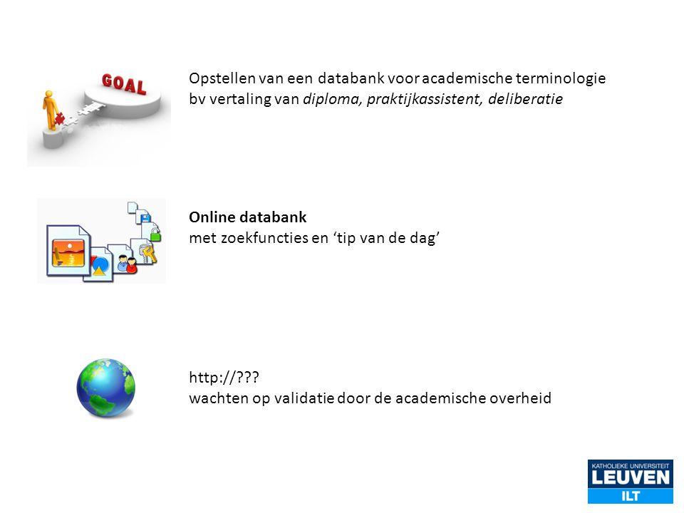 Opstellen van een databank voor academische terminologie bv vertaling van diploma, praktijkassistent, deliberatie