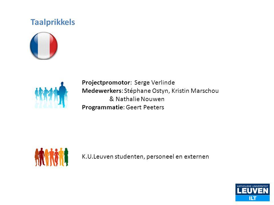Taalprikkels Projectpromotor: Serge Verlinde Medewerkers: Stéphane Ostyn, Kristin Marschou. & Nathalie Nouwen.