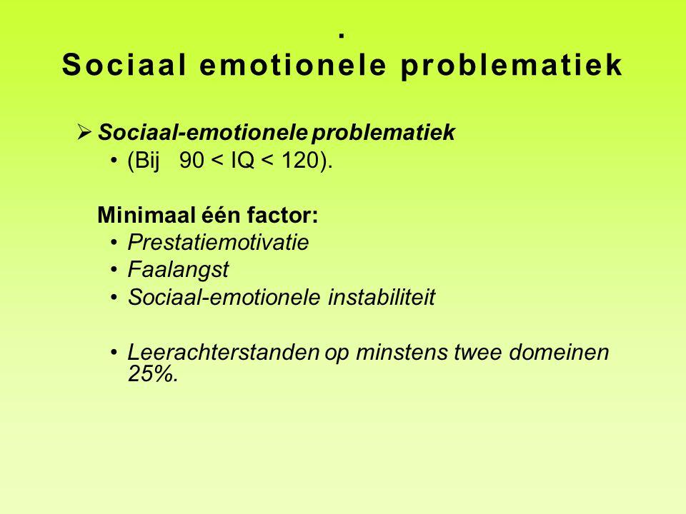 . Sociaal emotionele problematiek