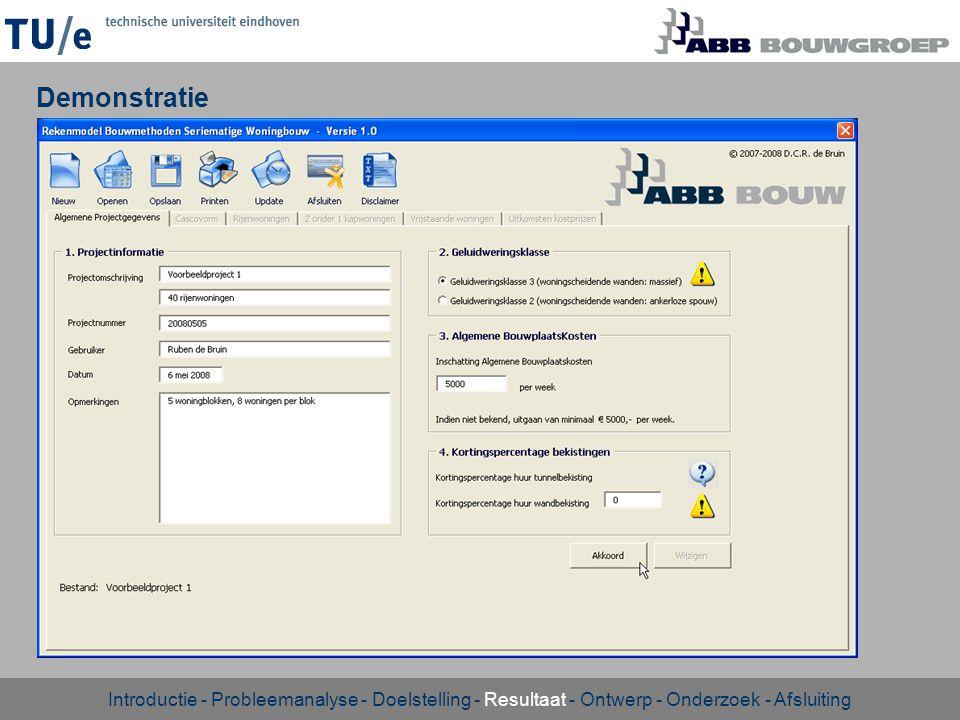 Demonstratie Introductie - Probleemanalyse - Doelstelling - Resultaat - Ontwerp - Onderzoek - Afsluiting.