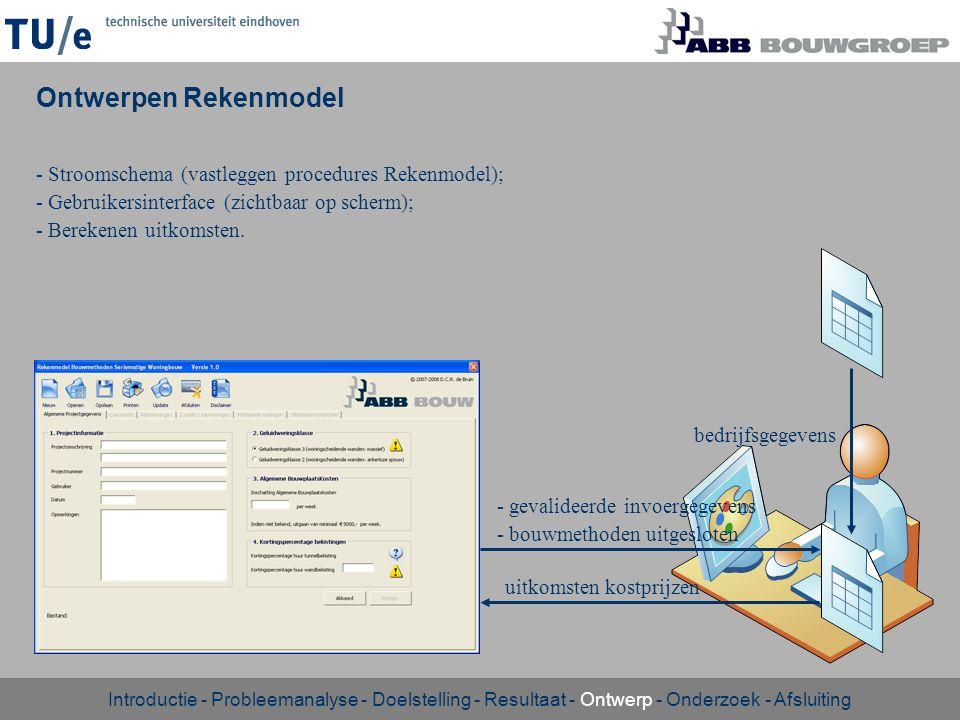 Ontwerpen Rekenmodel - Stroomschema (vastleggen procedures Rekenmodel); - Gebruikersinterface (zichtbaar op scherm);